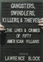 GANGSTERS, SWINDLERS, KILLERS AND THIEVES