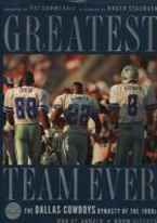 GREATEST TEAM EVER: DALLAS COWBOYS DYNASTY OF THE 1990S