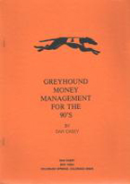 GREYHOUND MONEY MANAGEMENT FOR THE 90S