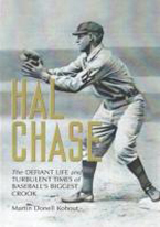 HAL CHASE: LIFE & TIMES OF BASEBALLS BIGGEST CROOK
