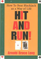 HIT & RUN! HOW TO BEAT BLACKJACK AS A WAY OF LIFE