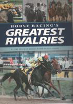 HORSE RACINGS GREATEST RIVALRIES