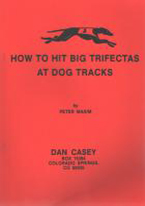 HOW TO HIT BIG TRIFECTAS AT DOG TRACKS