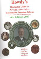 HOWDYS ILLUSTRATED GUIDE TO NEVADA SILVER STRIKE TOKENS