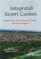 INTEGRATED RESORT CASINOS: ECONOMIC GROWTH, SOCIAL IMPACTS