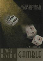 IT WAS NEVER A GAMBLE: THE LIFE & TIMES OF A 1900S HUSTLER