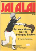 JAI ALAI: PUT YOUR MONEY ON THE SWINGING BASKETS