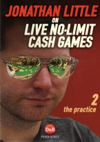 JONATHAN LITTLE ON LIVE NO-LIMIT CASH GAMES 2: THE PRACTICE