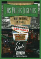 LAS VEGAS LEGENDS: WHAT HAPPENED IN VEGAS...