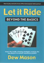 LET IT RIDE: BEYOND THE BASICS