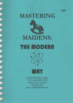 MASTERING MAIDENS: THE MODERN WAY