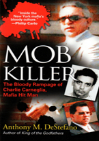 MOB KILLER  THE BLOODY RAMPAGE OF CHARLIE CARNEGLIA, MAFIA HIT MAN