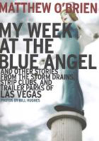 MY WEEK AT THE BLUE ANGEL & OTHER STORIES FROM... LAS VEGAS