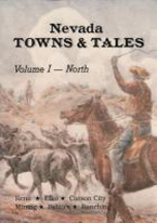 NEVADA TOWNS & TALES: VOL I NORTH