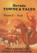 NEVADA TOWNS & TALES: VOL II SOUTH
