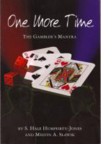 ONE MORE TIME: THE GAMBLERS MANTRA