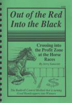 OUT OF THE RED INTO THE BLACK: AT THE HORSE RACES