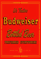 BUDWEISER -PREF. EVERYWHERE Dogs Playing Poker, Batman, Bettie Page, Marilyn Monroe, Elvis, Indian Motorcycles, Three Stooges, Marvel, Superman, Spiderman, Iron Man, Captain America, Phillips 66, Farmall, Don?t Tread on Me, Ducks Unlimited, Louisville Slugger, Dukes of Hazard, Flintstone?s. Cowboy by Choice, Cowgirl by Choice, I Love Lucy, Moon Pie, Winchester Rifles, Colt 45, Budweiser, Vince Lombardi, Fender Stratocaster, Ford, Chevy, Mustang, Remington, Jack Daniels, Smith & Wesson, Wizard of Oz, Schonberg, Coke, Coca Cola, Budweiser, Jim Beam, Route 66, Corvette, Ford, I Love Lucy