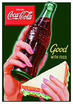 COKE - GOOD WITH FOOD Dogs Playing Poker, Batman, Bettie Page, Marilyn Monroe, Elvis, Indian Motorcycles, Three Stooges, Marvel, Superman, Spiderman, Iron Man, Captain America, Phillips 66, Farmall, Don?t Tread on Me, Ducks Unlimited, Louisville Slugger, Dukes of Hazard, Flintstone?s. Cowboy by Choice, Cowgirl by Choice, I Love Lucy, Moon Pie, Winchester Rifles, Colt 45, Budweiser, Vince Lombardi, Fender Stratocaster, Ford, Chevy, Mustang, Remington, Jack Daniels, Smith & Wesson, Wizard of Oz, Schonberg, Coke, Coca Cola, Budweiser, Jim Beam, Route 66, Corvette, Ford, I Love Lucy