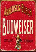 BUDWEISER - WEATHERED Dogs Playing Poker, Batman, Bettie Page, Marilyn Monroe, Elvis, Indian Motorcycles, Three Stooges, Marvel, Superman, Spiderman, Iron Man, Captain America, Phillips 66, Farmall, Don?t Tread on Me, Ducks Unlimited, Louisville Slugger, Dukes of Hazard, Flintstone?s. Cowboy by Choice, Cowgirl by Choice, I Love Lucy, Moon Pie, Winchester Rifles, Colt 45, Budweiser, Vince Lombardi, Fender Stratocaster, Ford, Chevy, Mustang, Remington, Jack Daniels, Smith & Wesson, Wizard of Oz, Schonberg, Coke, Coca Cola, Budweiser, Jim Beam, Route 66, Corvette, Ford, I Love Lucy