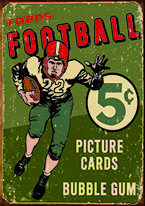 TOPPS 1956 FOOTBALL Dogs Playing Poker, Batman, Bettie Page, Marilyn Monroe, Elvis, Indian Motorcycles, Three Stooges, Marvel, Superman, Spiderman, Iron Man, Captain America, Phillips 66, Farmall, Don?t Tread on Me, Ducks Unlimited, Louisville Slugger, Dukes of Hazard, Flintstone?s. Cowboy by Choice, Cowgirl by Choice, I Love Lucy, Moon Pie, Winchester Rifles, Colt 45, Budweiser, Vince Lombardi, Fender Stratocaster, Ford, Chevy, Mustang, Remington, Jack Daniels, Smith & Wesson, Wizard of Oz, Schonberg, Coke, Coca Cola, Budweiser, Jim Beam, Route 66, Corvette, Ford, I Love Lucy