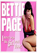 BETTIE PAGE - HOT GIRL NEXT DOOR Dogs Playing Poker, Batman, Bettie Page, Marilyn Monroe, Elvis, Indian Motorcycles, Three Stooges, Marvel, Superman, Spiderman, Iron Man, Captain America, Phillips 66, Farmall, Don?t Tread on Me, Ducks Unlimited, Louisville Slugger, Dukes of Hazard, Flintstone?s. Cowboy by Choice, Cowgirl by Choice, I Love Lucy, Moon Pie, Winchester Rifles, Colt 45, Budweiser, Vince Lombardi, Fender Stratocaster, Ford, Chevy, Mustang, Remington, Jack Daniels, Smith & Wesson, Wizard of Oz, Schonberg, Coke, Coca Cola, Budweiser, Jim Beam, Route 66, Corvette, Ford, I Love Lucy